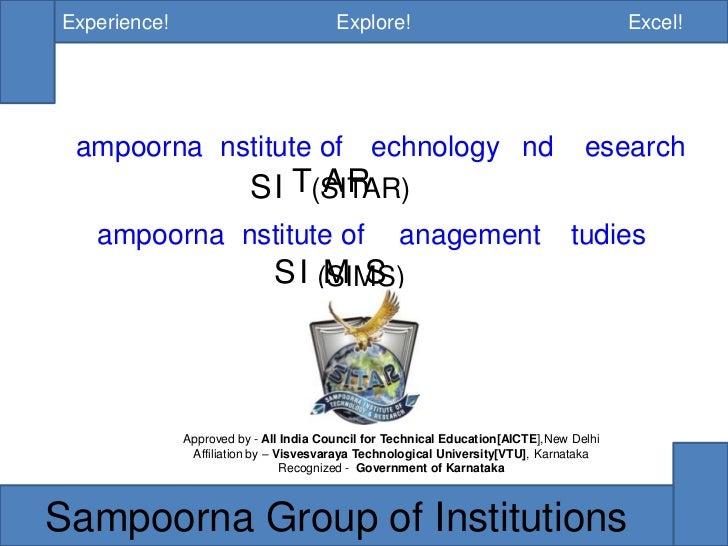 Experience!Explore!Excel!<br />SampoornaInstituteofTechnologyAndResearch<br />(SITAR)<br />SampoornaInstituteofMa...