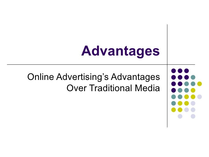 Advantages Online Advertising's Advantages Over Traditional Media