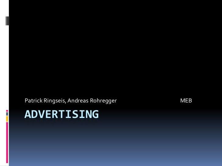 Advertising<br />Patrick Ringseis, Andreas Rohregger MEB <br />