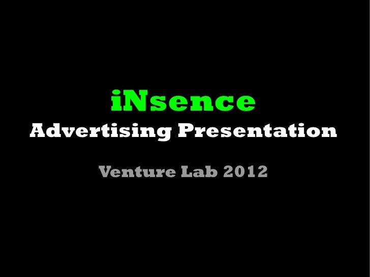 iNsenceAdvertising Presentation     Venture Lab 2012