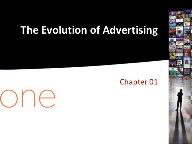 The Evolution of Advertising                    Chapter 01