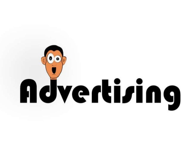 Advertising • Is a communication tool that function most efficiently in combination with two primary concepts: 1. Centrali...