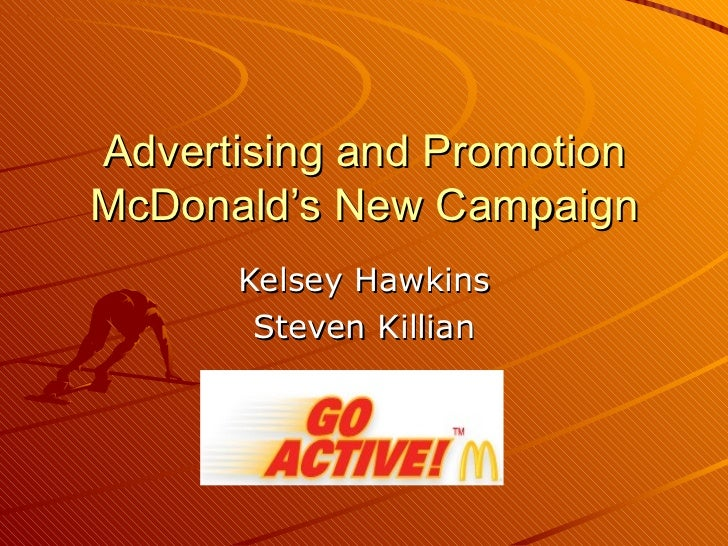 Advertising and Promotion McDonald's New Campaign Kelsey Hawkins Steven Killian