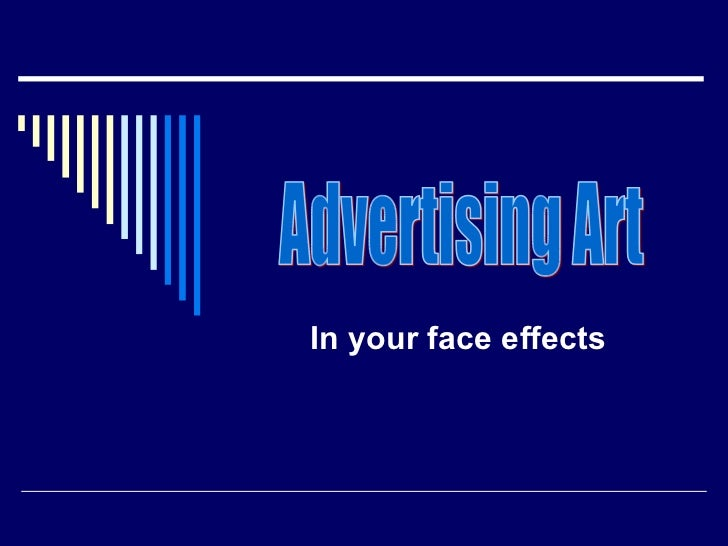 In your face effects Advertising Art