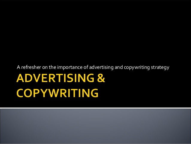 A refresher on the importance of advertising and copywriting strategy
