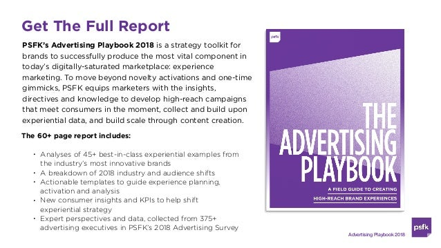 Get The Full Report PSFK's Advertising Playbook 2018 is a strategy toolkit for brands to successfully produce the most vit...