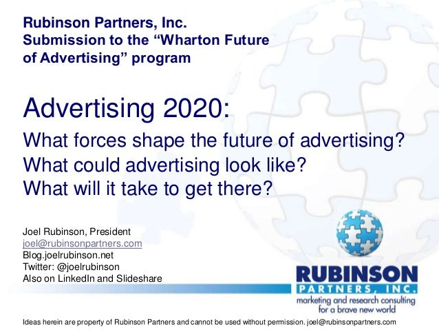"Rubinson Partners, Inc.Submission to the ""Wharton Futureof Advertising"" programAdvertising 2020:What forces shape the futu..."