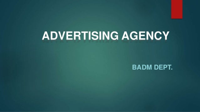 BADM DEPT. ADVERTISING AGENCY