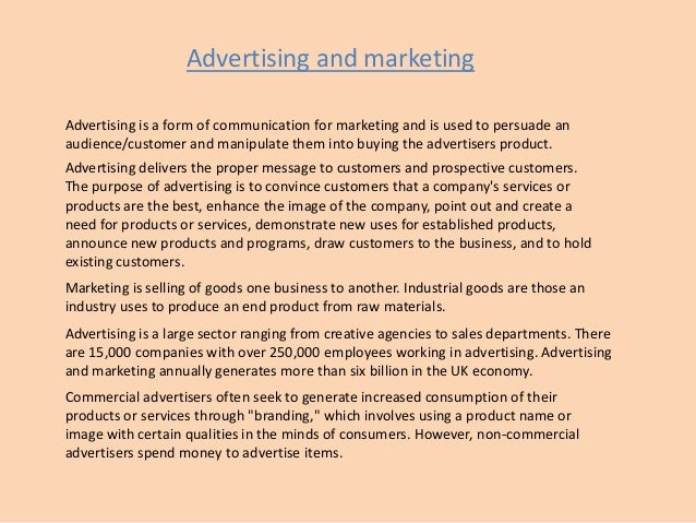 advertising is a form of communication Advertising advertising is a form of communication used to persuade an  audience (viewers, readers or listeners) to take some action with respect to  products,.