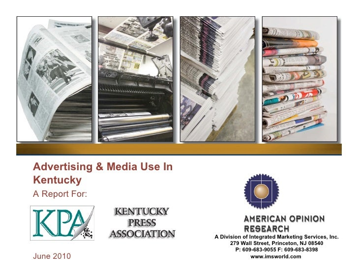 Advertising & Media Use In Kentucky A Report For:                                 A Division of Integrated Marketing Servi...