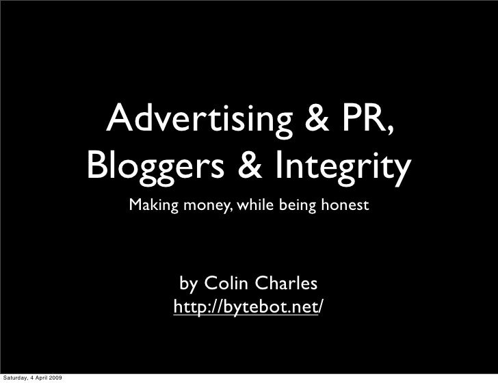 Advertising & PR,                          Bloggers & Integrity                            Making money, while being hones...