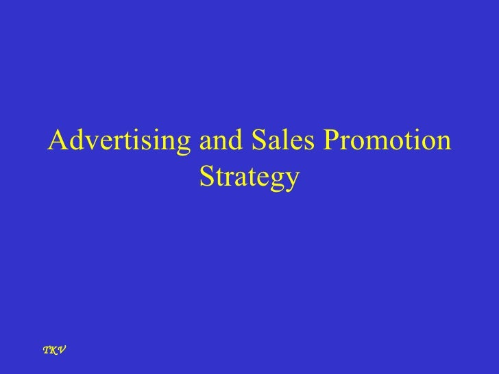Advertising and Sales Promotion Strategy