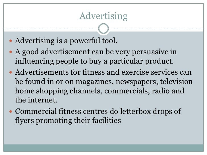 Advertising Advertising is a powerful tool. A good advertisement can be very persuasive in  influencing people to buy a ...