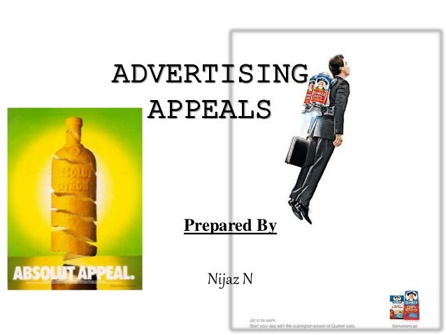 ADVERTISING APPEALS Prepared By Nijaz N