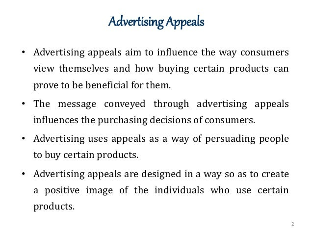advertising appeals Advertising is a fundamental part of our culture, and it is designed specifically to make us buy the advertised product.