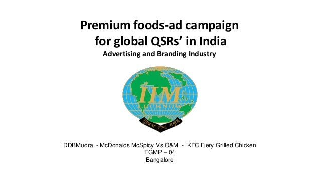 Premium foods-ad campaign       for global QSRs' in India            Advertising and Branding IndustryDDBMudra - McDonalds...