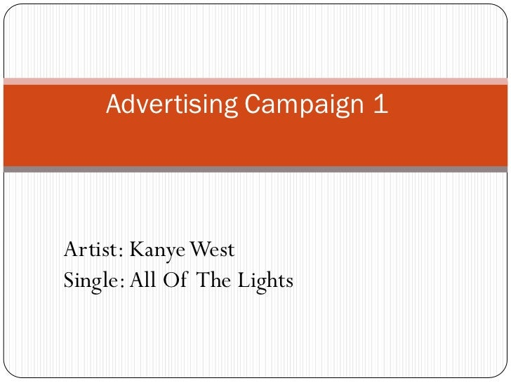 Advertising Campaign 1Artist: Kanye WestSingle: All Of The Lights