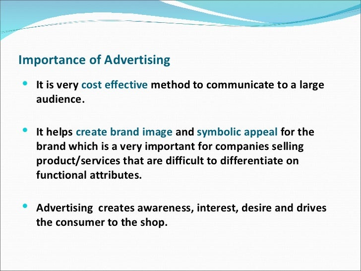 importance of advertising Many people confuse marketing with advertising while both are important, advertising is only a single component of the marketing process marketing consists of.