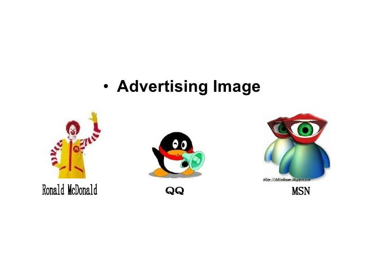 <ul><li>Advertising Image </li></ul>Ronald McDonald QQ MSN