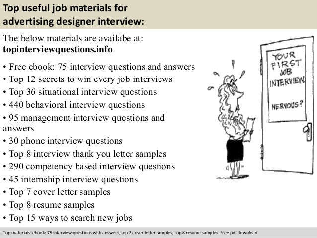Top useful job materials for  advertising designer interview:  The below materials are availabe at:  topinterviewquestions...