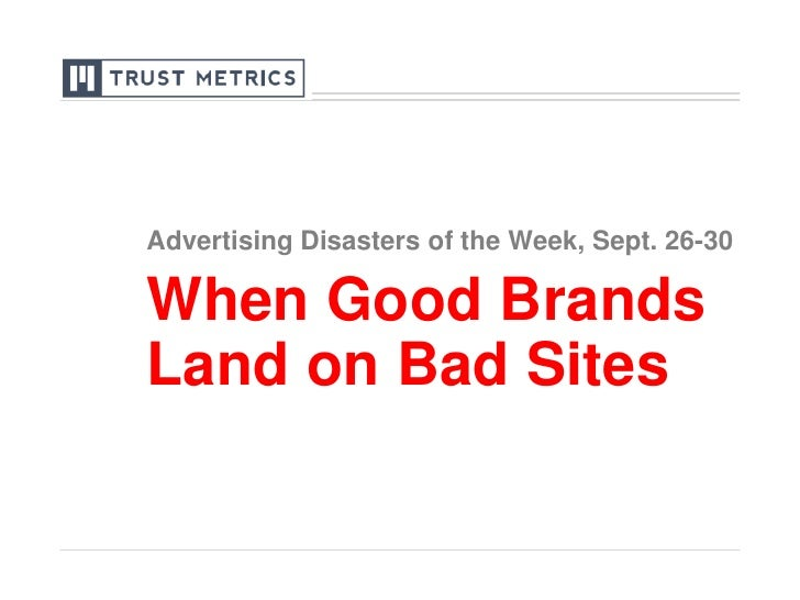 When Good Brands Land on Bad Sites<br />Advertising Disasters of the Week, Sept. 26-30<br />