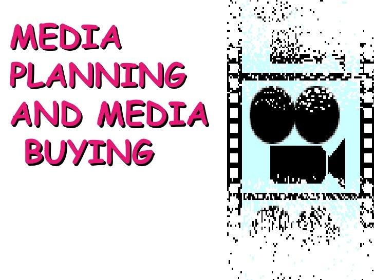 MEDIA PLANNING  AND MEDIA  BUYING