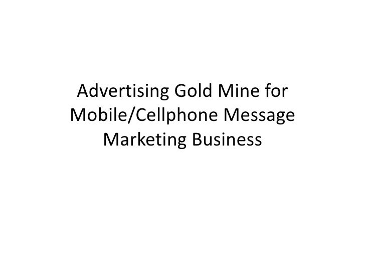 Advertising Gold Mine for Mobile/Cellphone Message Marketing Business<br />