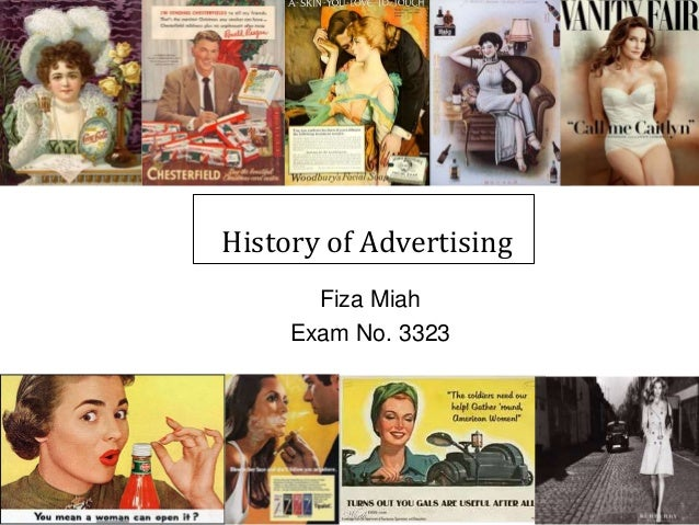 History of Advertising Fiza Miah Exam No. 3323