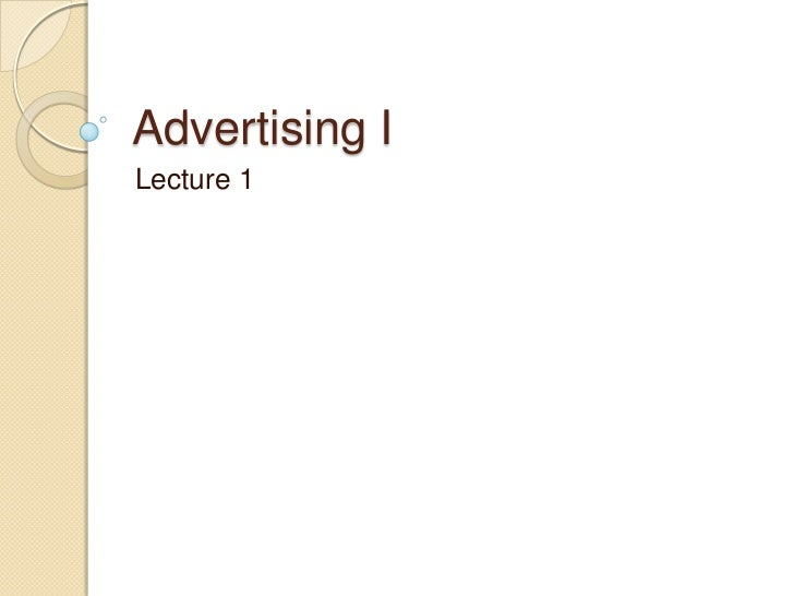 Advertising ILecture 1