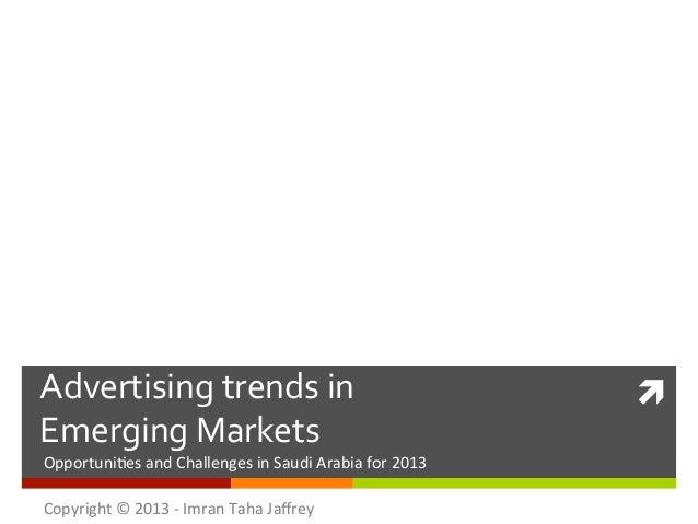 Advertising trends in                                               ì Emerging Markets Opportuni*es and ...