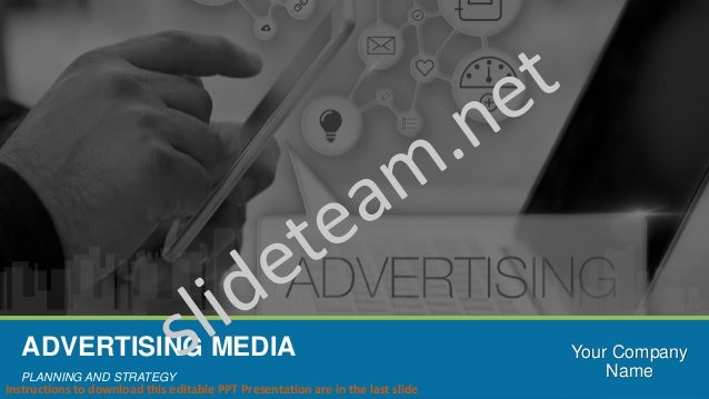 ADVERTISING MEDIA PLANNING AND STRATEGY Your Company Name Instructions to download this editable PPT Presentation are in t...