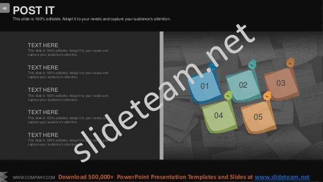 POST IT This slide is 100% editable. Adapt it to your needs and capture your audience's attention. 01 02 03 04 05 TEXT HER...