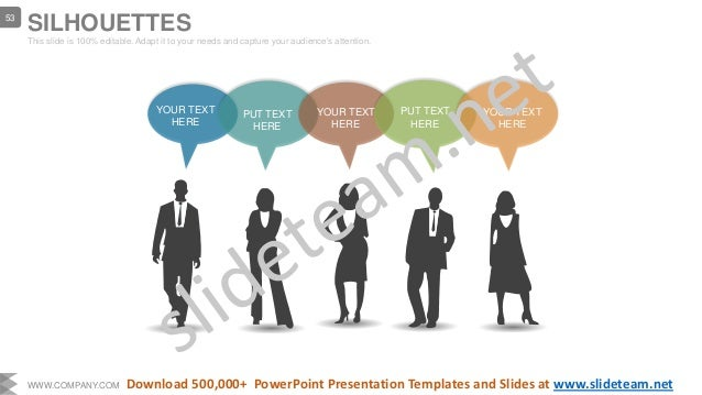 YOUR TEXT HERE PUT TEXT HERE YOUR TEXT HERE PUT TEXT HERE YOUR TEXT HERE SILHOUETTES This slide is 100% editable. Adapt it...