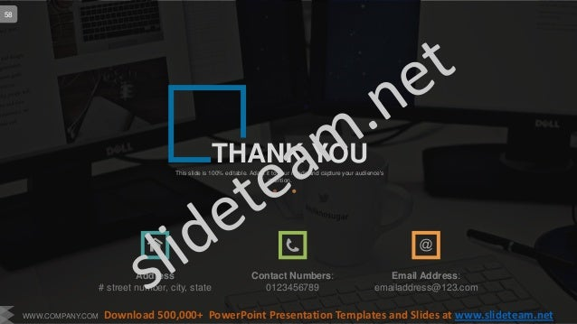THANK YOUThis slide is 100% editable. Adapt it to your needs and capture your audience's attention. Address # street numbe...