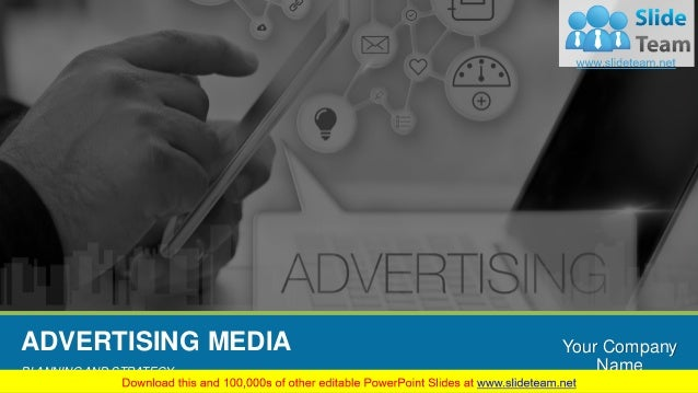 ADVERTISING MEDIA PLANNING AND STRATEGY Your Company Name