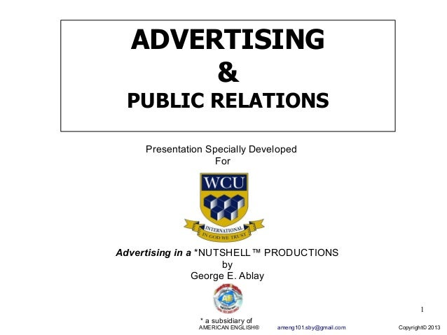 ADVERTISING       &  PUBLIC RELATIONS     Presentation Specially Developed                    ForAdvertising in a *NUTSHEL...