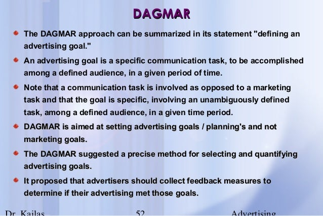 the dagmar defining advertising goals for Dagmar one of the earliest influential models was called dagmar, an acronym  for defining advertising goals for measured results, russell colley created.