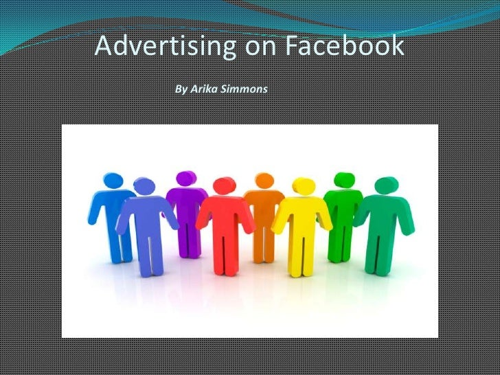 Advertising on Facebook By Arika Simmons <br />