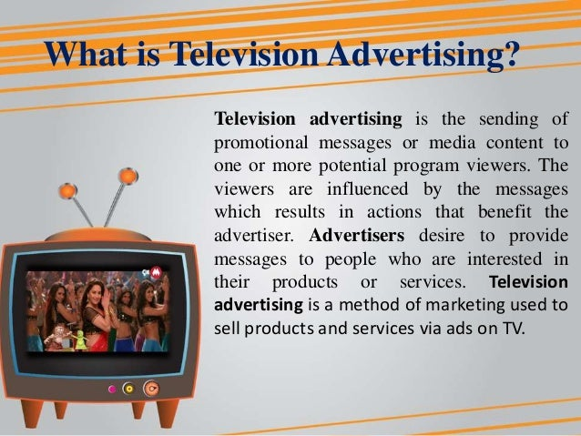 advertising on tv According to cengage learning, television advertising still rules when  advertisers make media purchases approximately 40 cents of each dollar spent  on.