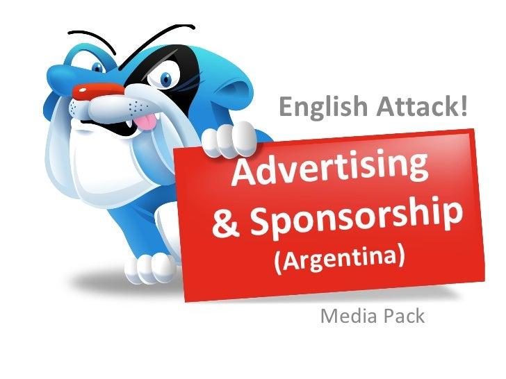 English Attack! A dvertising& Sp onsorship   (Argentina)      Media Pack