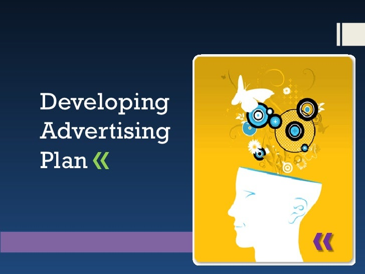 Developing Advertising Plan «                 «
