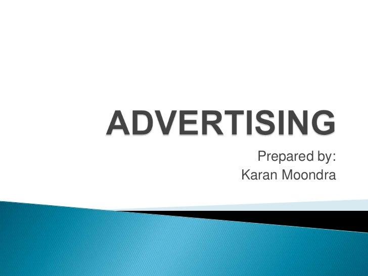 ADVERTISING<br />Prepared by:<br />Karan Moondra<br />
