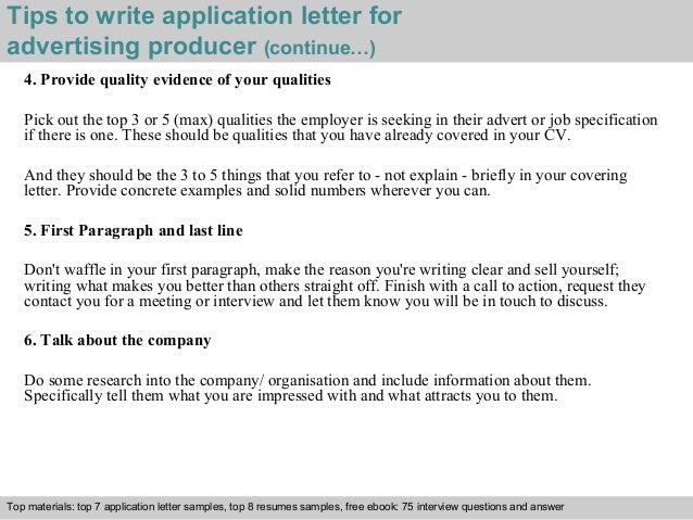 Tips to write application letter for  advertising producer (continue…)  4. Provide quality evidence of your qualities  Pic...