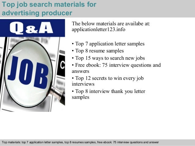 Top job search materials for  advertising producer  The below materials are availabe at:  applicationletter123.info  • Top...
