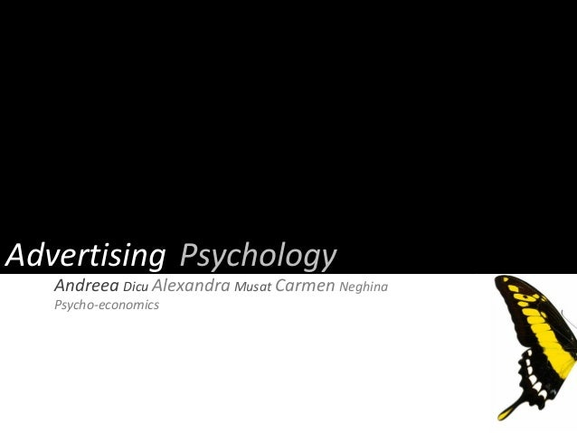 Andreea Dicu Alexandra Musat Carmen Neghina Psycho-economics PsychologyAdvertising