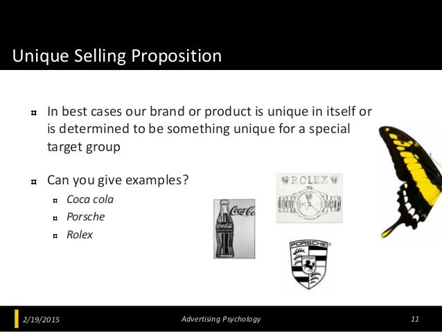 Unique Selling Proposition In best cases our brand or product is unique in itself or is determined to be something unique ...
