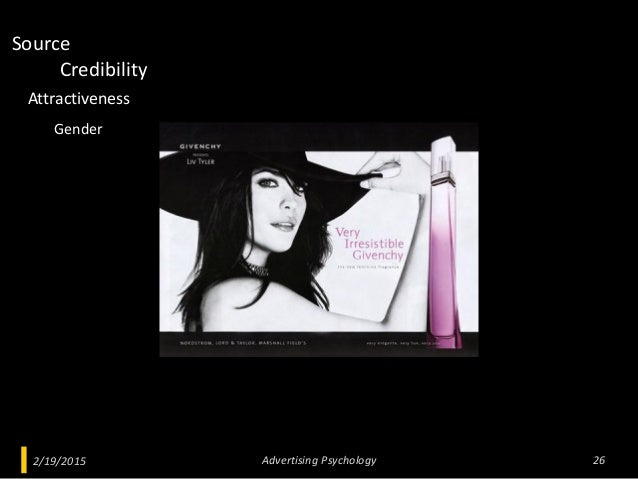 2/19/2015 Advertising Psychology 26 Credibility Attractiveness Source Gender
