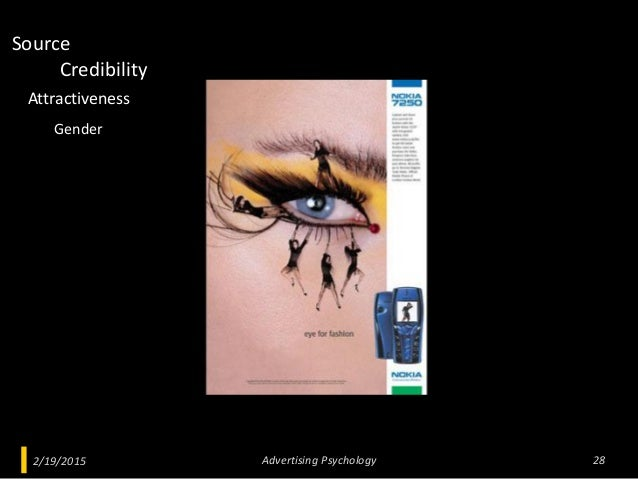 2/19/2015 Advertising Psychology 28 Credibility Attractiveness Source Gender
