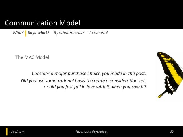 Communication Model The MAC Model Consider a major purchase choice you made in the past. Did you use some rational basis t...