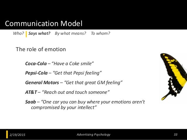 """Communication Model The role of emotion Coca-Cola – """"Have a Coke smile"""" Pepsi-Cola – """"Get that Pepsi feeling"""" General Moto..."""